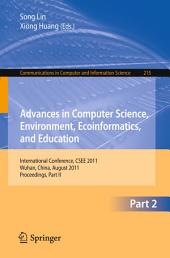 Advances in Computer Science, Environment, Ecoinformatics, and Education, Part II: International Conference, CSEE 2011, Wuhan, China, August 21-22, 2011. Proceedings, Part 2