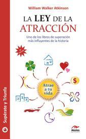 La ley de la atracción: Uno de los libros de superación mas influyentes de la historia