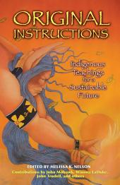 Original Instructions: Indigenous Teachings for a Sustainable Future