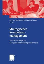 Strategisches Kompetenzmanagement: Von der Strategie zur Kompetenzentwicklung in der Praxis