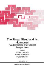 The Pineal Gland and Its Hormones: Fundamentals and Clinical Perspectives