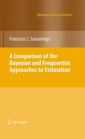 A Comparison of the Bayesian and Frequentist Approaches to Estimation
