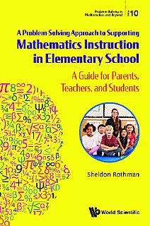 Problem solvingapproachtosupportingmathematicsinstructioninelementaryschool a aguideforparents teachers andstudents Book