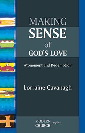 Making Sense of God s Love PDF