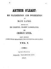 Arthur O'Leary: His Wanderings and Ponderings in Many Lands. Edited by His Friend, Harry Lorrequer, Volume 1