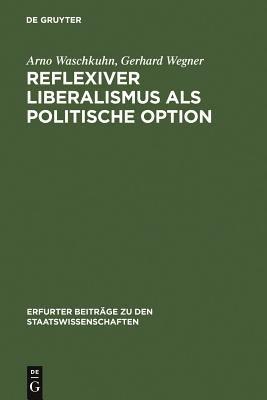 Reflexiver Liberalismus als politische Option PDF
