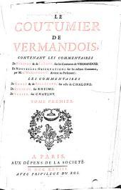 Le coutumier de Vermandois: contenant les commentaires de Buridan & de La Fons, sur les coutumes de Vermandois: de nouvelles observations sur les mêmes coutumes, Volume1