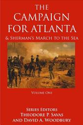The Campaign For Atlanta & Sherman's March to the Sea, Volume 1