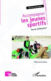 Accompagner les jeunes sportifs: Manuel pédagogique