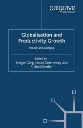 Globalisation and Productivity Growth: Theory and Evidence