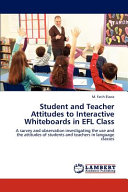 Student and Teacher Attitudes to Interactive Whiteboards in Efl Class PDF