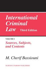 International Criminal Law, Volume 1 Sources, Subjects and Contents
