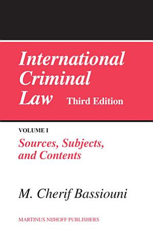 International Criminal Law  Volume 1 Sources  Subjects and Contents PDF