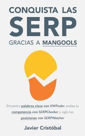 Conquista las SERP gracias a Mangools: Domina KWFinder, SERPChecker y SERPWatcher