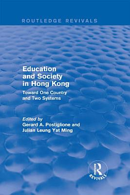 Education and Society in Hong Kong  Toward One Country and Two Systems PDF