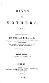 Hints to mothers for the management of health during the period of pregnancy and in the lying-in room