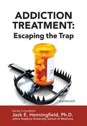 Addiction Treatment: Escaping the Trap