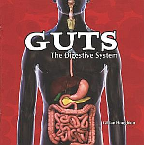Guts  The Digestive System Book