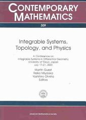 Integrable Systems, Topology, and Physics: A Conference on Integrable Systems in Differential Geometry, University of Tokyo, Japan, July 17-21, 2000