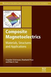 Composite Magnetoelectrics: Materials, Structures, and Applications