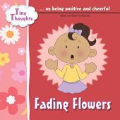 Fading Flowers: Positiveness and cheerfulness