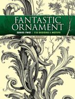 Fantastic Ornament  Series Two PDF