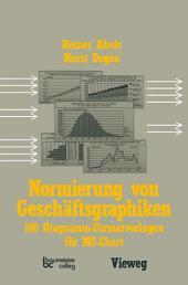 Normierung von Geschäftsgraphiken: 100 Diagramm-Formatvorlagen für MS-Chart