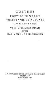 Goethe: West-östlicher Divan, Epen. Maximen und Reflexionen