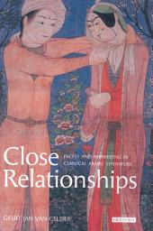 Close Relationships: Incest and Inbreeding in Classical Arabic Literature