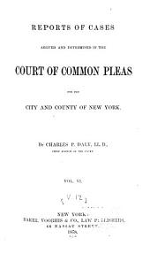 Reports of Cases Argued and Determined in the Court of Common Pleas for the City and County of New York: Volume 12