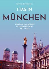 1 Tag in München: Martinas Kurztrip in die Weltstadt mit Herz