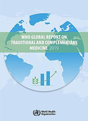 Who Global Report on Traditional and Complementary Medicine 2019