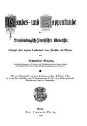 Landes- und Wappenkunde der brandenburgisch-preussischen Monarchie: Geschichte ihrer einzelnen Landestheile, deren Herrscher und Wappen