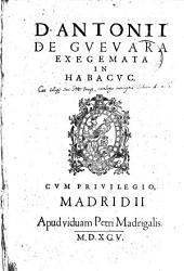 D. ANTONII DE GUEVARA EXEGEMATA IN HABACUC