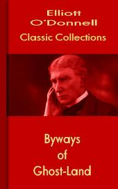 Byways of Ghost-Land: O Donnell Collections