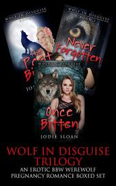 Wolf In Disguise Trilogy ( An Erotic BBW Werewolf Pregnancy Romance Series Box Set)