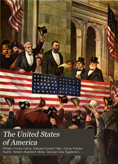 The United States of America: A Pictorial History of the American Nation from the Earliest Discoveries and Settlements to the Present Time, Volume 4