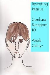 Inventing Patirus: Gonhara Kingdom 10