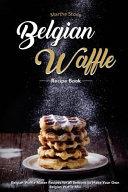 Belgian Waffle Recipe Book Book
