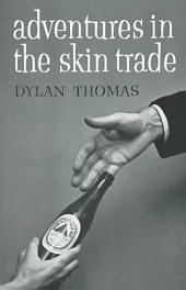 Adventures in the Skin Trade: And Other Stories