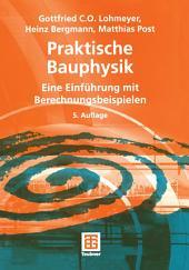 Praktische Bauphysik: Eine Einführung mit Berechnungsbeispielen, Ausgabe 5