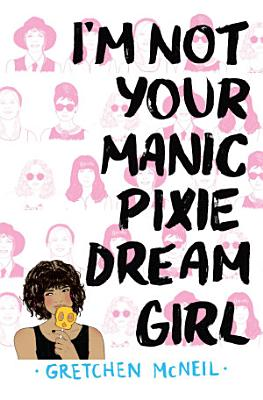 I m Not Your Manic Pixie Dream Girl