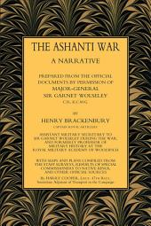The Ashanti War (1874) Volume 2: A Narrative