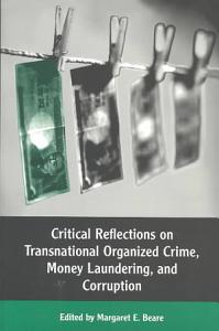 Critical Reflections on Transnational Organized Crime  Money Laundering and Corruption PDF