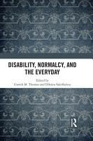 Disability  Normalcy  and the Everyday PDF