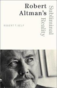 Robert Altman s Subliminal Reality Book