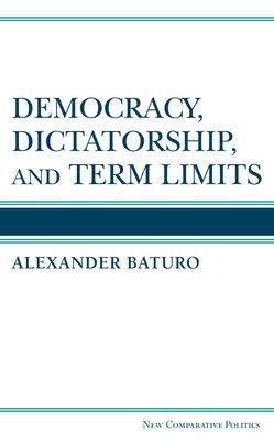 Democracy  Dictatorship  and Term Limits PDF