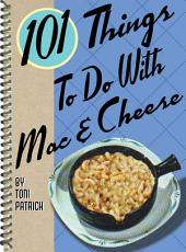101 Things to Do with Mac and Cheese PDF