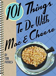 101 Things to Do with Mac and Cheese Book