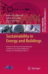 Sustainability in Energy and Buildings: Results of the Second International Conference in Sustainability in Energy and Buildings (SEB'10)